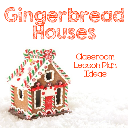 Gingerbread Houses | A to Z Teacher Stuff Lesson Plans